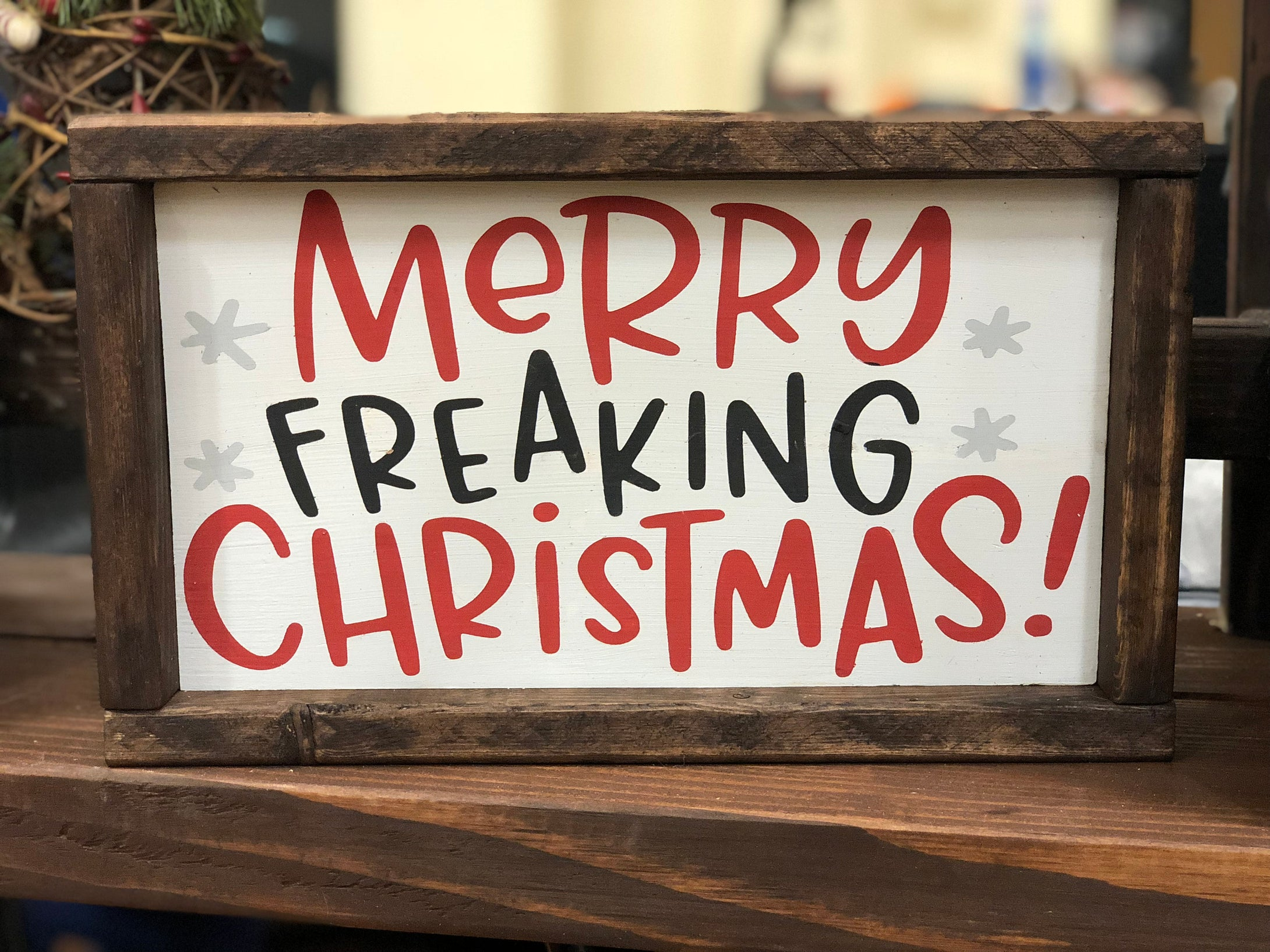 Merry Freaking Christmas Sign