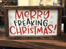 Load image into Gallery viewer, Merry Freaking Christmas Sign