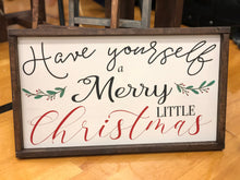 Load image into Gallery viewer, Have Yourself a Merry Little Christmas Sign