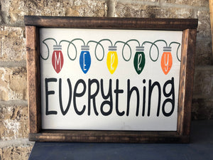 Merry Everything Holiday Sign