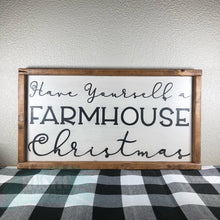 Load image into Gallery viewer, Have Yourself a Farmhouse Christmas Sign