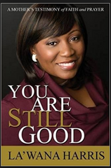 You Are Still Good: A Mother's Testimony of Faith and Prayer