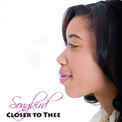 "CD: ""Songbird"" Closer To Thee"