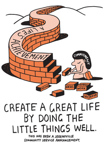 Create A Great Life By Doing The Little Things Well