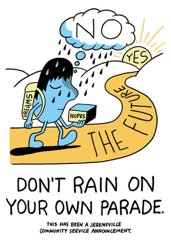 Don't Rain On Your Own Parade