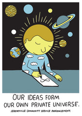 Our Ideas Form Our Own Private Universe