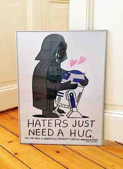 Haters Just Need A Hug