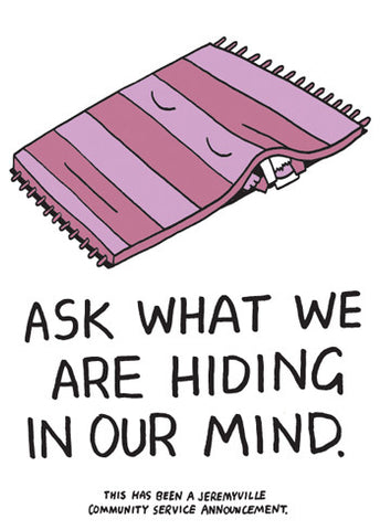 Ask What We Are Hiding In Our Mind