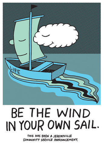 Be The Wind In Your Own Sail