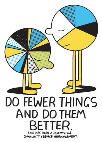 Do Fewer Things And Do Them Better
