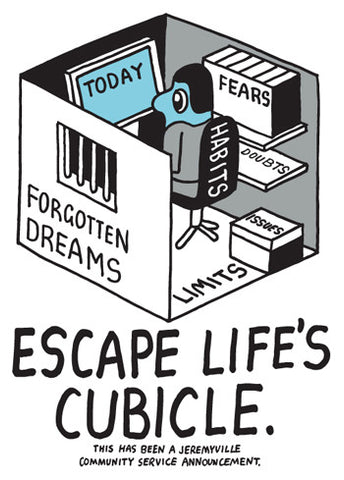 Escape Life's Cubicle