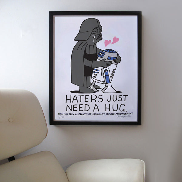 Haters Just Need A Hug - 18 x 24 inches
