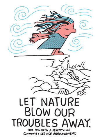 Let Nature Blow Our Troubles Away