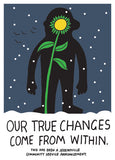 Our True Changes Come From Within