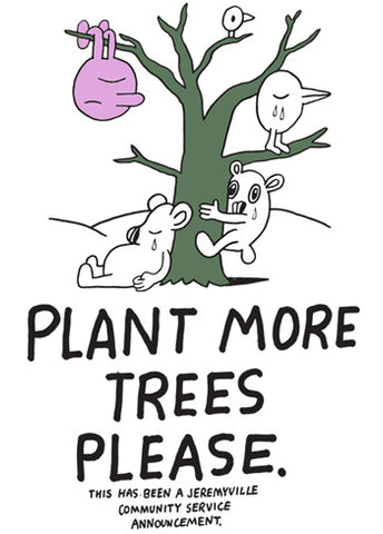 Plant More Trees Please