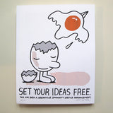 Set Your Ideas Free - 11 x 14 inches