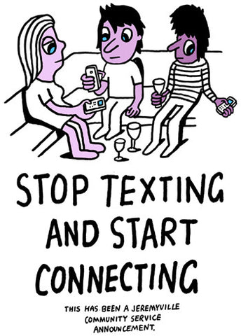 Stop Texting, Start Connecting