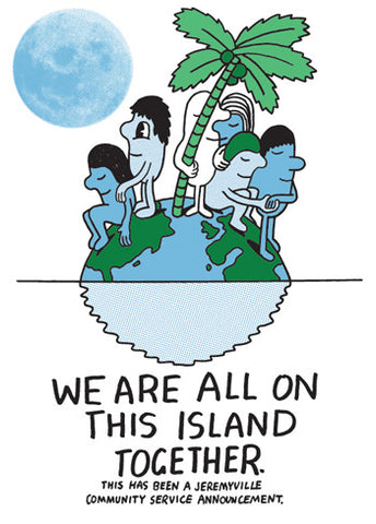We Are All On This Island Together