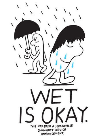 Wet Is Okay