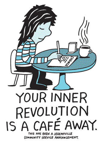 Your Inner Revolution Is A Cafe Away