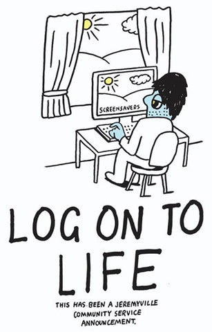 Log On To Life