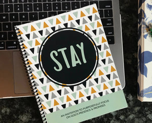 STAY Devotional: An Invitation to Purposefully Focus on God's Presence and Promises