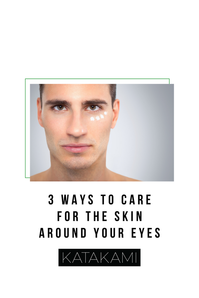 3 tips to care for the skin around your eyes