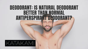 Deodorant: Is natural deodorant better than normal antiperspirant deodorant?