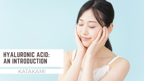 Hyaluronic Acid: An Introduction