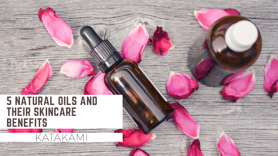 5 Natural Oils And Their Skincare Benefits