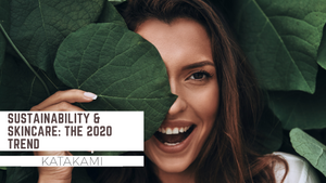 Sustainability & Skincare: The 2020 Trend