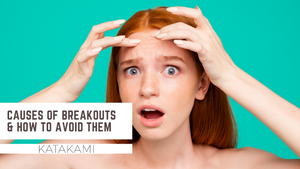 Causes of Breakouts & How to Avoid them