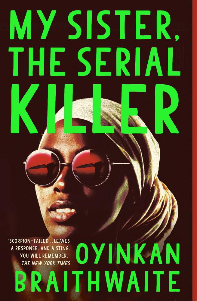 My Sister, The Serial Killer | Oyinkan Braithwaite