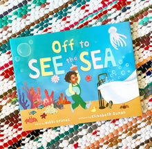 Off to See the Sea | Nikki Grimes (Author)  Elizabeth Zunon (Illustrator)