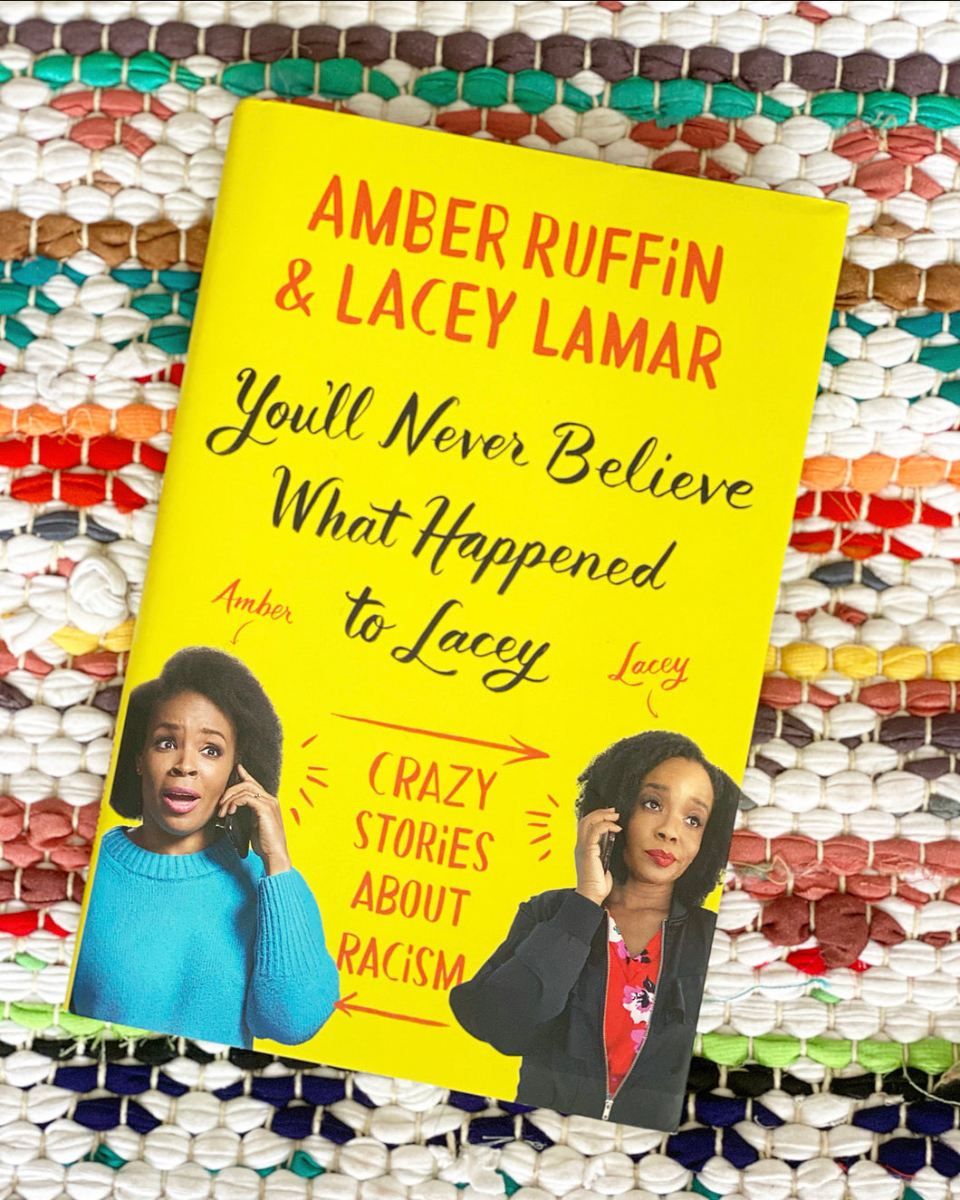 You'll Never Believe What Happened to Lacey: Crazy Stories about Racism | Amber Ruffin, Lacey Lamar