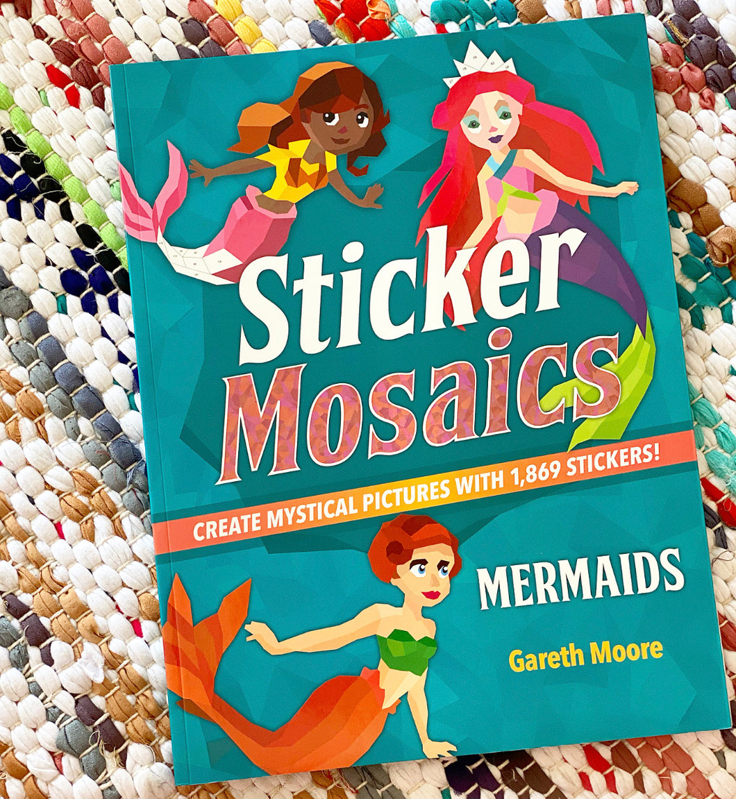 Sticker Mosaics: Mermaids: Create Mystical Pictures with 1,869 Stickers! | Gareth Moore
