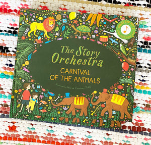 The Story Orchestra: Carnival of the Animals: Press the Note to Hear Saint-Saëns' Music | Katy Flint