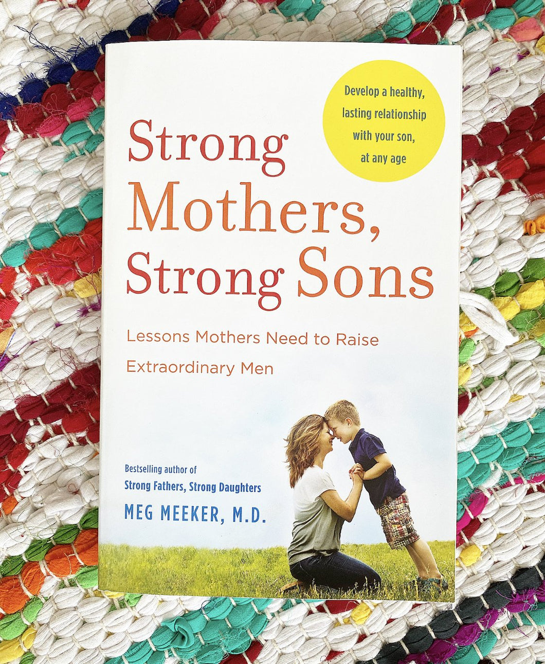 Strong Mothers, Strong Sons (hardcover) | Meg Meeker