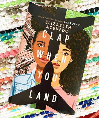 Clap When You Land | Elizabeth Acevedo
