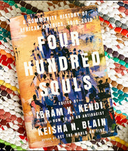 Four Hundred Souls: A Community History of African America, 1619-2019 | Ibram X Kendi