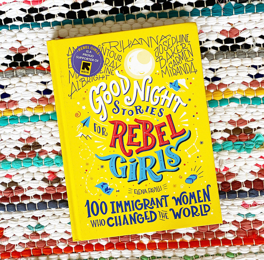 Good Night Stories for Rebel Girls: 100 Immigrant Women Who Changed the World Book  | Elena Favilli