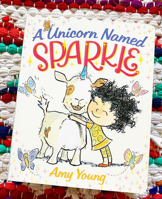 A Unicorn Named Sparkle | Amy Young