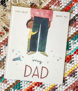 My Dad | Susan Quinn