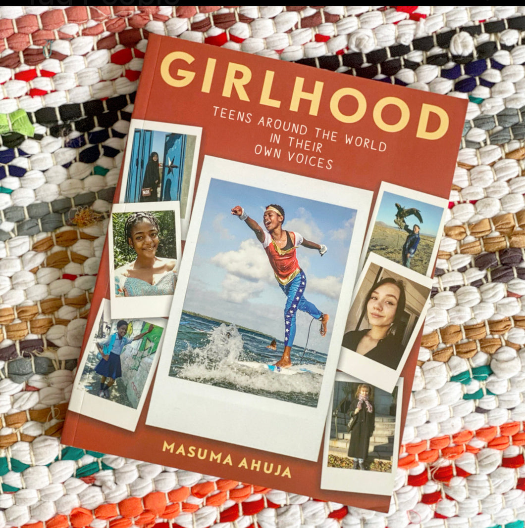 Girlhood: Teens Around the World in Their Own Voices | Masuma Ahuja