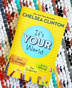 It's Your World: Get Informed, Get Inspired & Get Going! | Chelsea Clinton