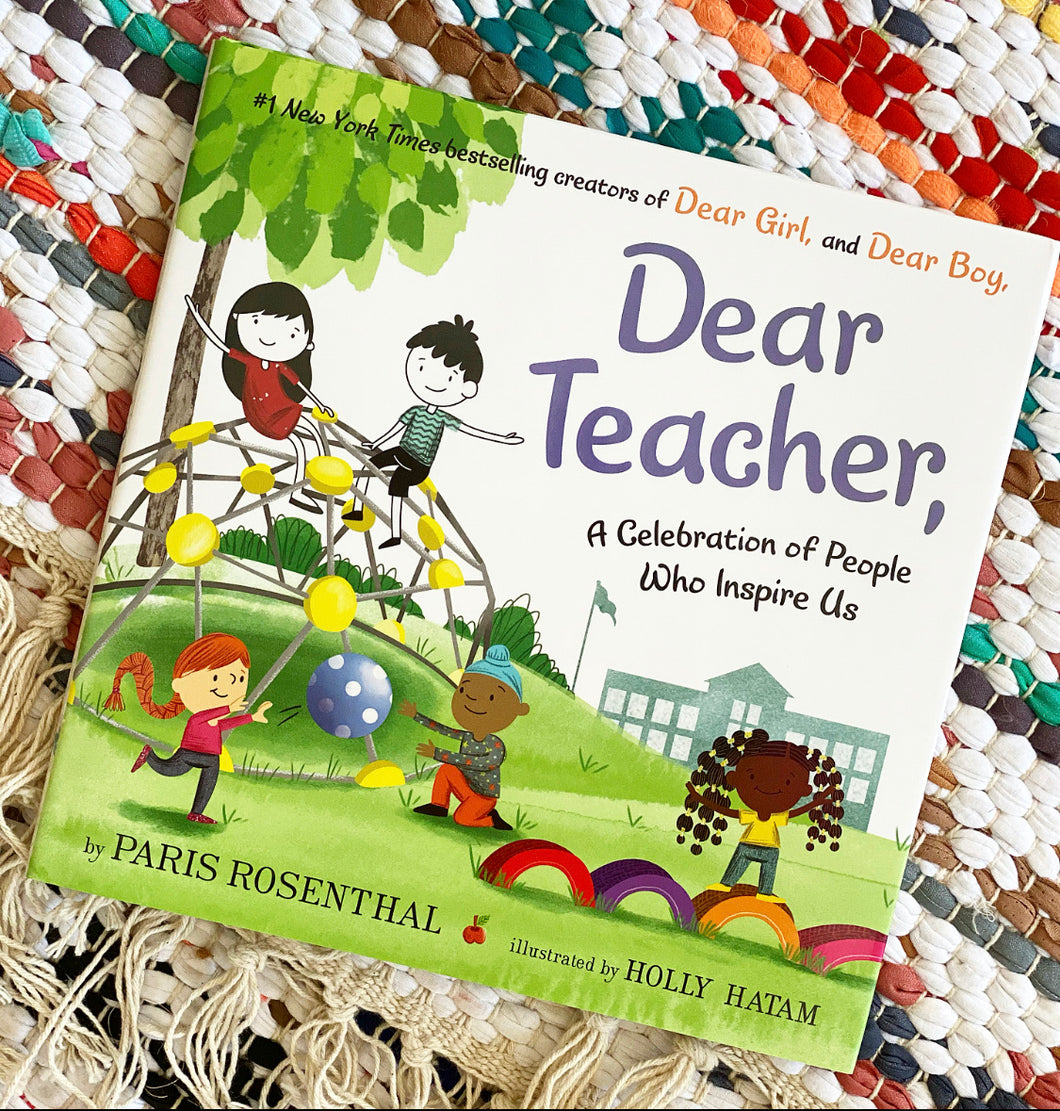 Dear Teacher,: A Celebration of People Who Inspire Us | Paris Rosenthal