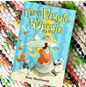 Mrs. Piggle-Wiggle | Betty MacDonald
