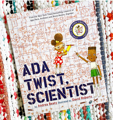 Ada Twist, Scientist | Andrea Beaty