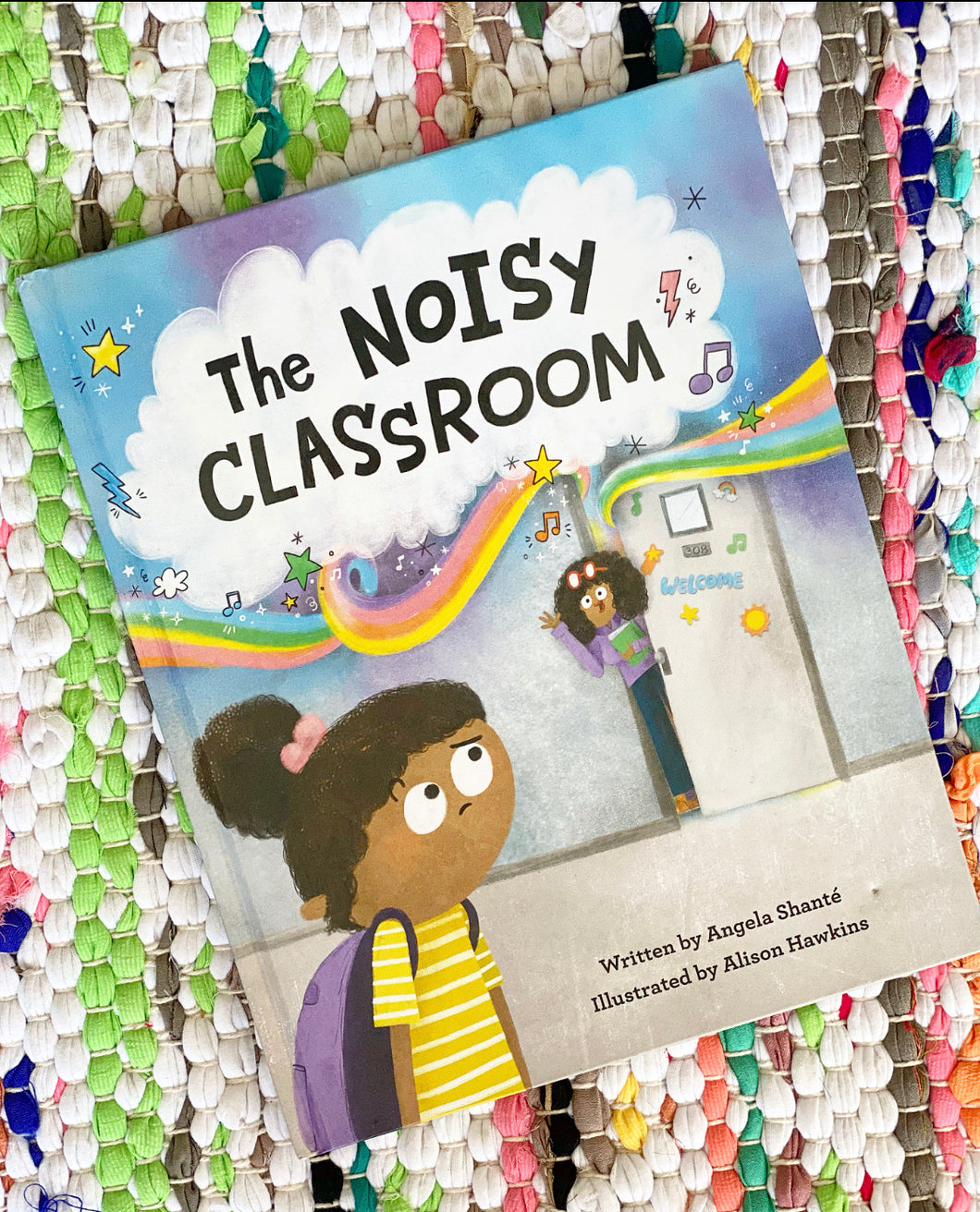 The Noisy Classroom | Angela Shanté