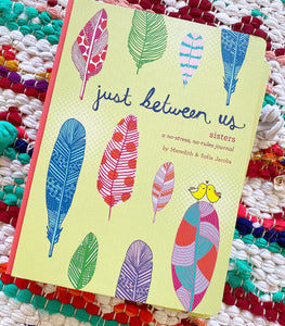 Just Between Us: Sisters A No-Stress, No-Rules Journal